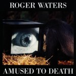 Roger Waters, Amused to Death
