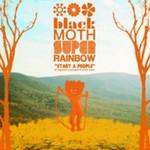 Black Moth Super Rainbow, Start a People