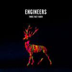 Engineers, Three Fact Fader