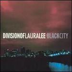 Division of Laura Lee, Black City