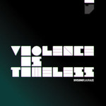 Division of Laura Lee, Violence Is Timeless