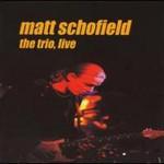 Matt Schofield Trio, The Trio, Live