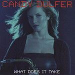 Candy Dulfer, What Does It Take
