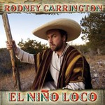 Rodney Carrington, El Nino Loco