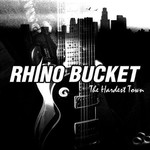 Rhino Bucket, The Hardest Town