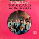Tommy James & The Shondells, It's Only Love