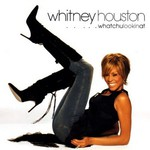 Whitney Houston, ...Whatchulookinat