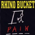 Rhino Bucket, Pain