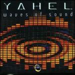 Yahel, Waves of Sound