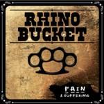 Rhino Bucket, Pain & Suffering