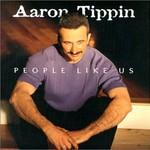 Aaron Tippin, People Like Us