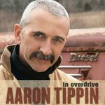 Aaron Tippin, In Overdrive