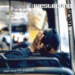 Westbound Train, Searching for a Melody