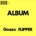 Flipper, Album: Generic Flipper