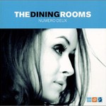 The Dining Rooms, Numero Deux