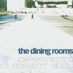 The Dining Rooms, Experiments in Ambient Soul