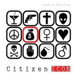 Citizen Icon, Look At The Fish