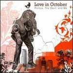 Love In October, Pontus, The Devil, And Me