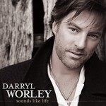 Darryl Worley, Sounds Like Life