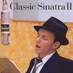 Frank Sinatra, Classic Sinatra II