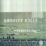 Gravity Kills, Perversion