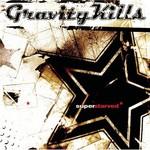 Gravity Kills, Superstarved
