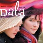 Dala, Who Do You Think You Are