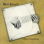 Bert Jansch, A Rare Conundrum