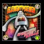 eleventyseven, Adventures In Eville