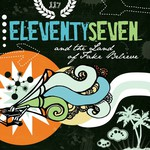 eleventyseven, And the Land of Fake Believe