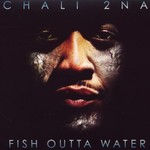 Chali 2na, Fish Outta Water