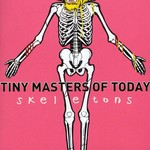 Tiny Masters of Today, Skeletons
