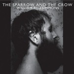 William Fitzsimmons, The Sparrow and the Crow