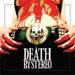 Death by Stereo, Death Is My Only Friend