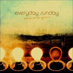 Everyday Sunday, Anthems for the Imperfect