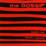 Gossip, That's Not What I Heard