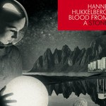 Hanne Hukkelberg, Blood From a Stone