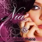 Nia, Somethin There