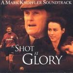 Mark Knopfler, A Shot at Glory mp3