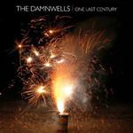 The Damnwells, One Last Century