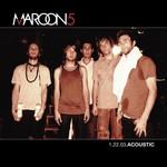 Maroon 5, 1.22.03.Acoustic