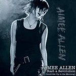 Aimee Allen, I'd Start A Revolution (If I Could Get Up In The Morning)