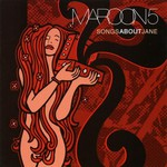 Maroon 5, Songs About Jane