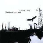Stone Lucy, Halluchimeras