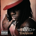 Ace Hood, Ruthless
