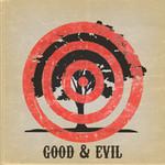 The Goodfight, Good & Evil