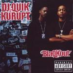 DJ Quik & Kurupt, BlaQKout