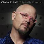 Cledus T. Judd, Polyrically Uncorrect