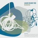 Xaver Fischer Trio, Revisted