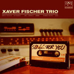 Xaver Fischer Trio, Songs For You